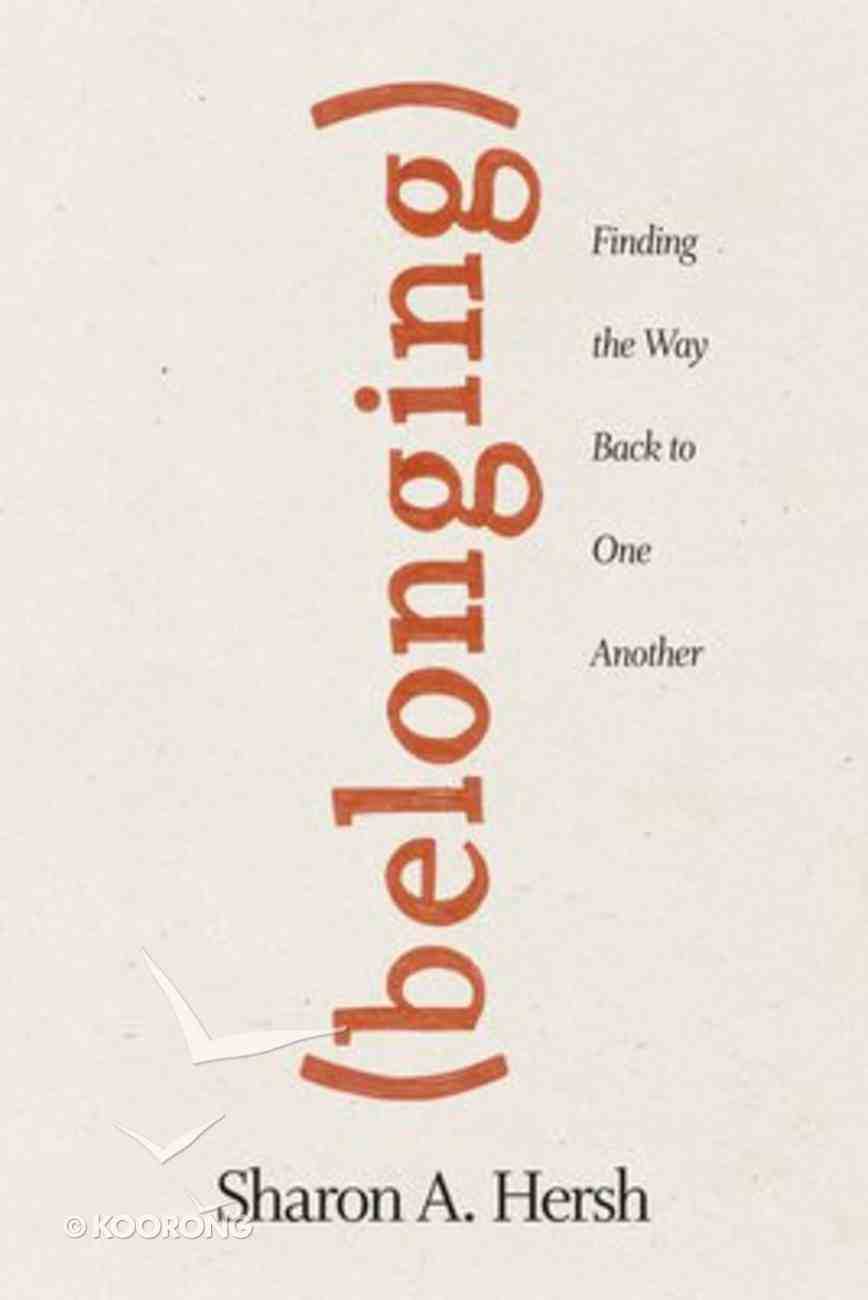 Belonging: Finding the Way Back to One Another Paperback