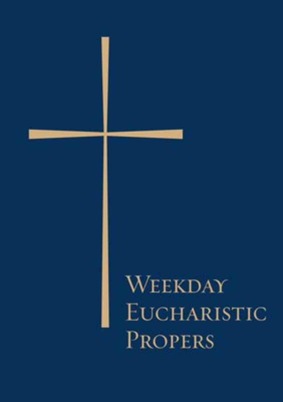 Weekday Eucharistic Propers Paperback