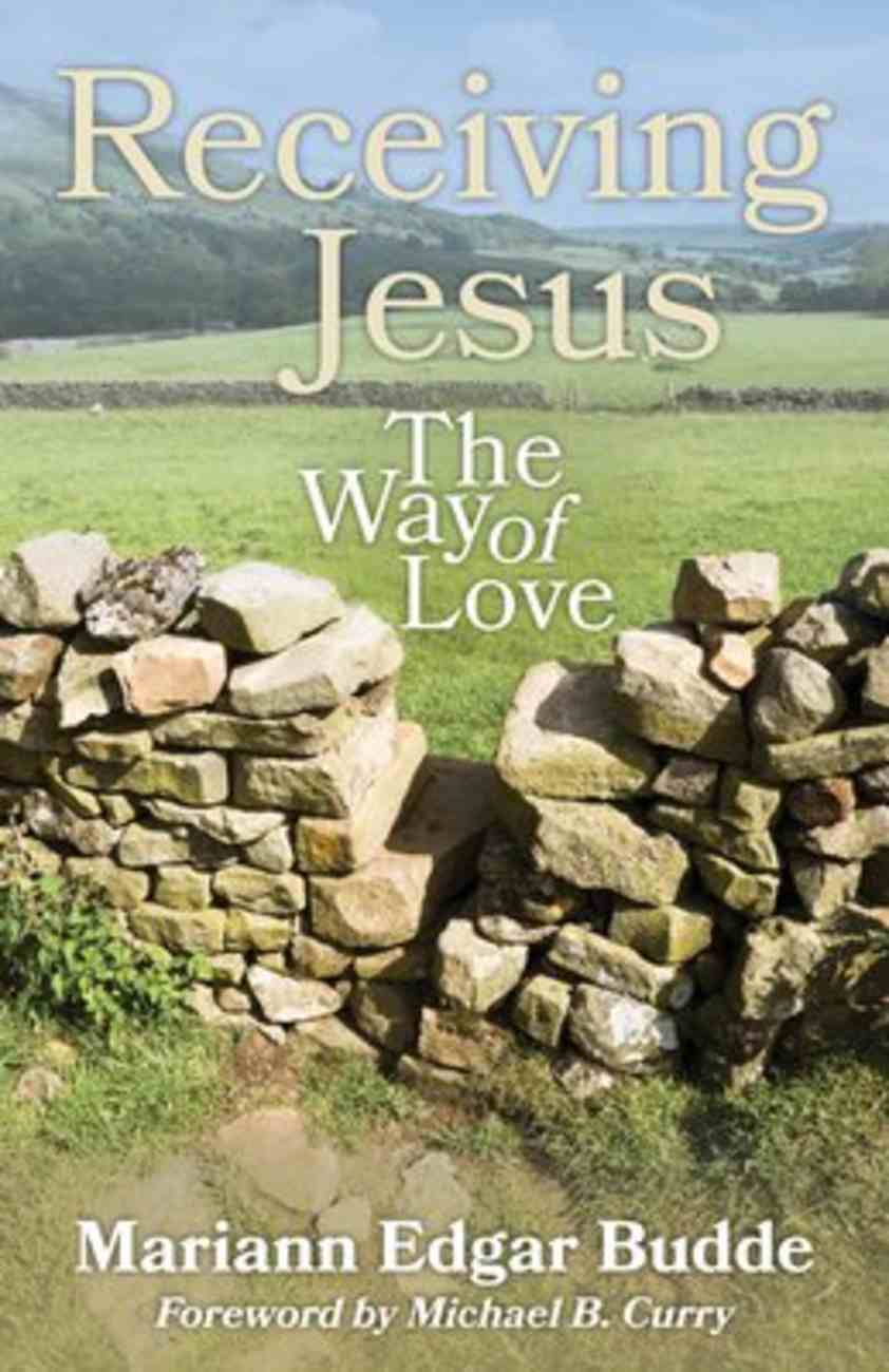 Receiving Jesus: The Way of Love Paperback