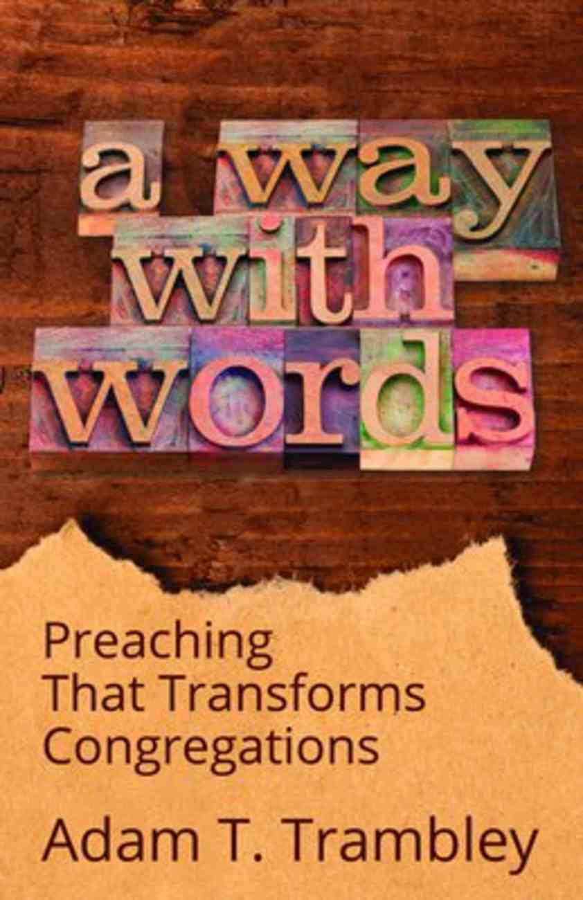 A Way With Words: Preaching That Transforms Congregations Paperback