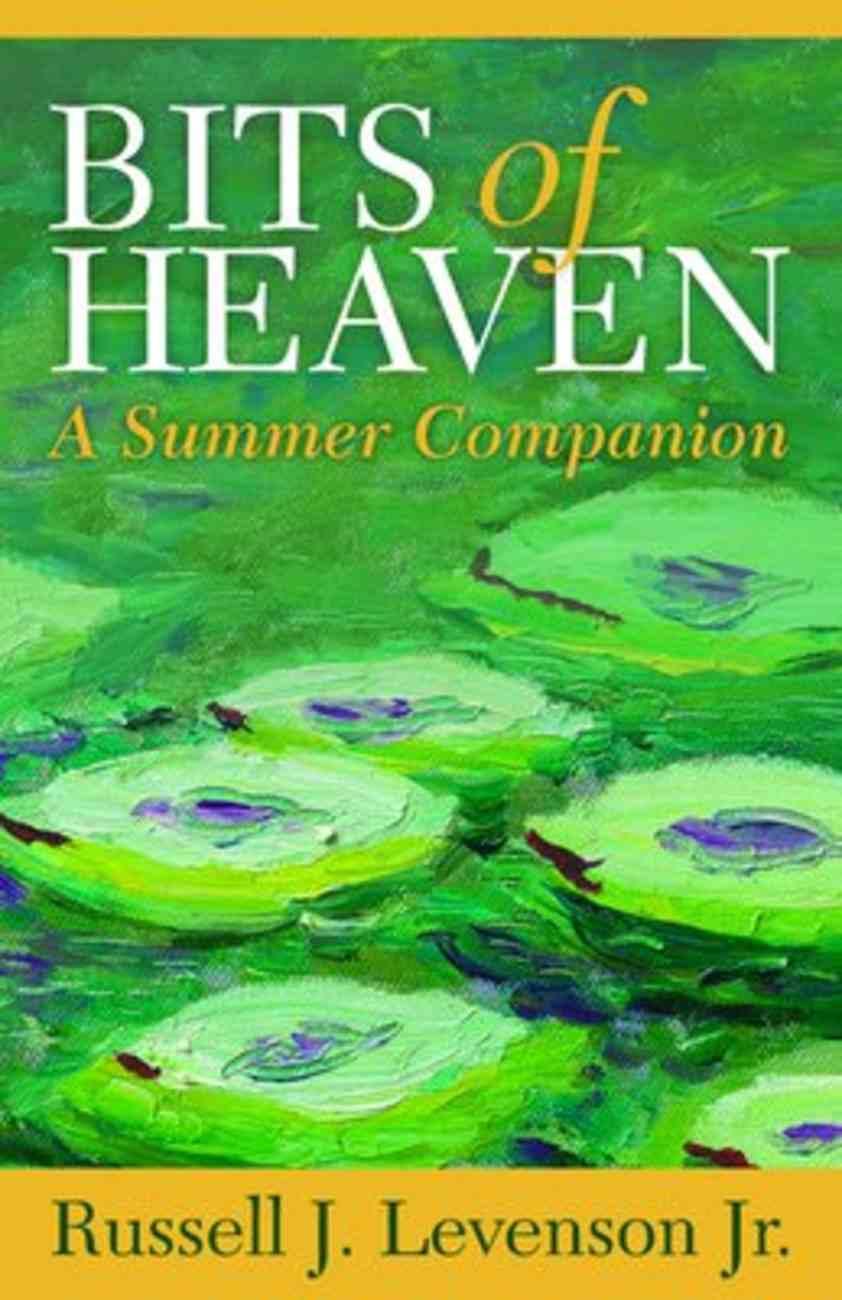 Bits of Heaven: A Summer Companion Paperback