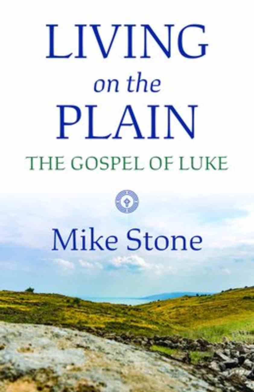 Living on the Plain: The Gospel of Luke Paperback