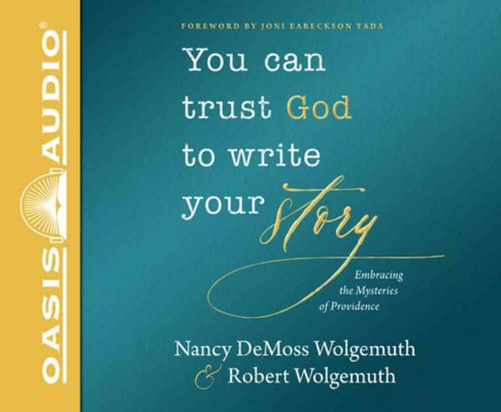You Can Trust God to Write Your Story: Embracing the Mysteries of Providence (Unabridged, 5 Cds) CD