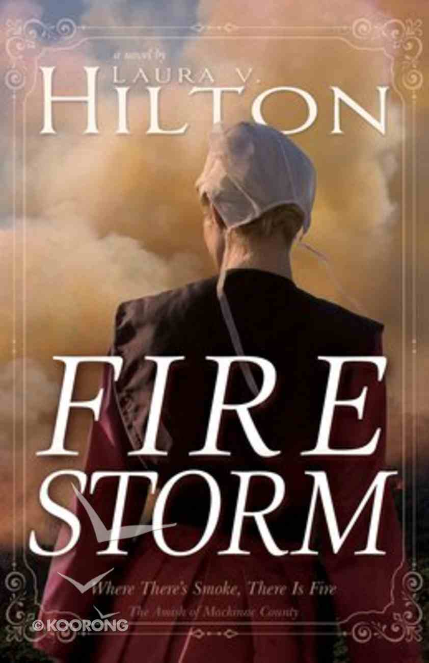 Firestorm (#01 in Amish Of Mackinac County Series) Paperback