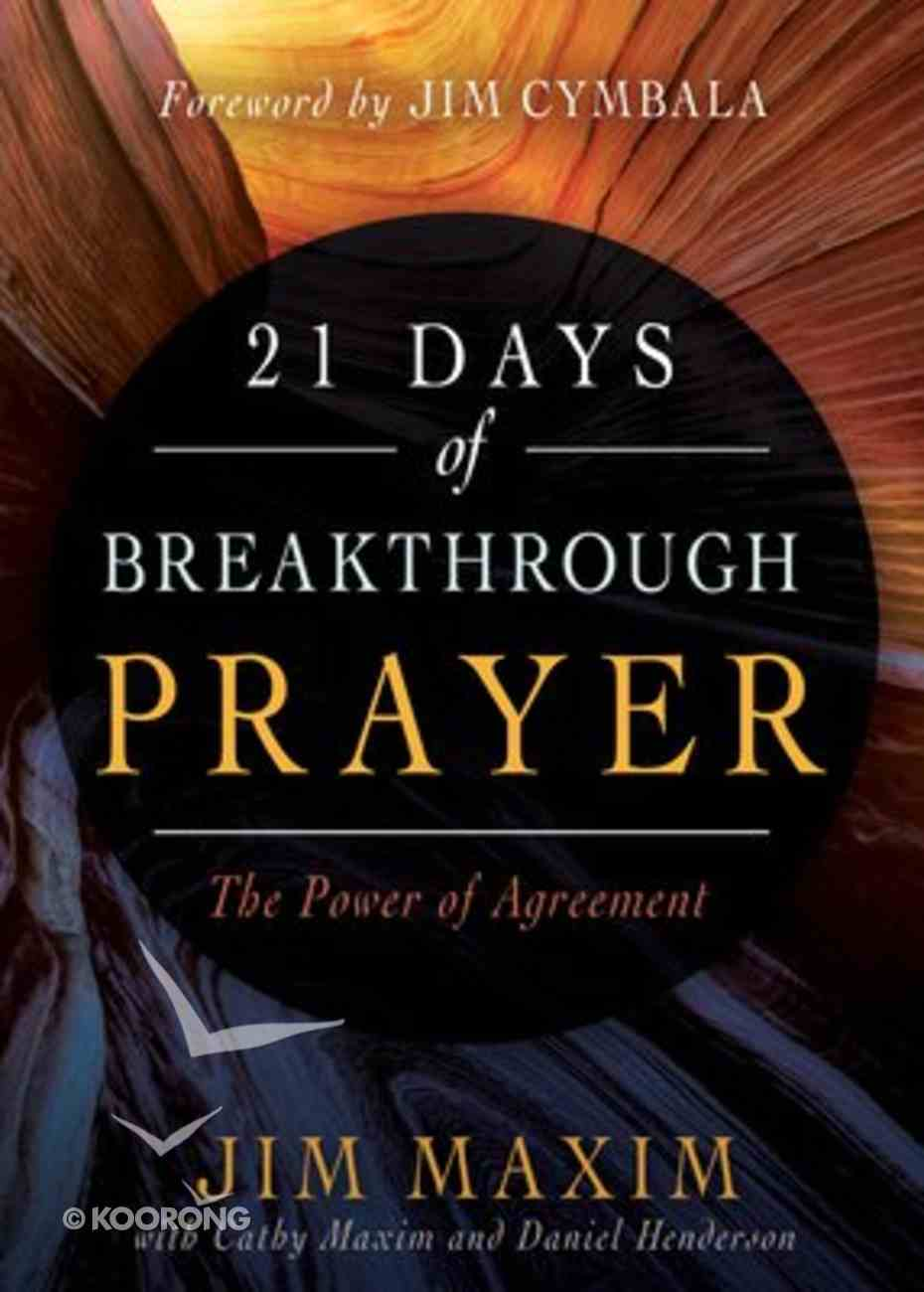 21 Days of Breakthrough Prayer: The Power of Agreement Paperback