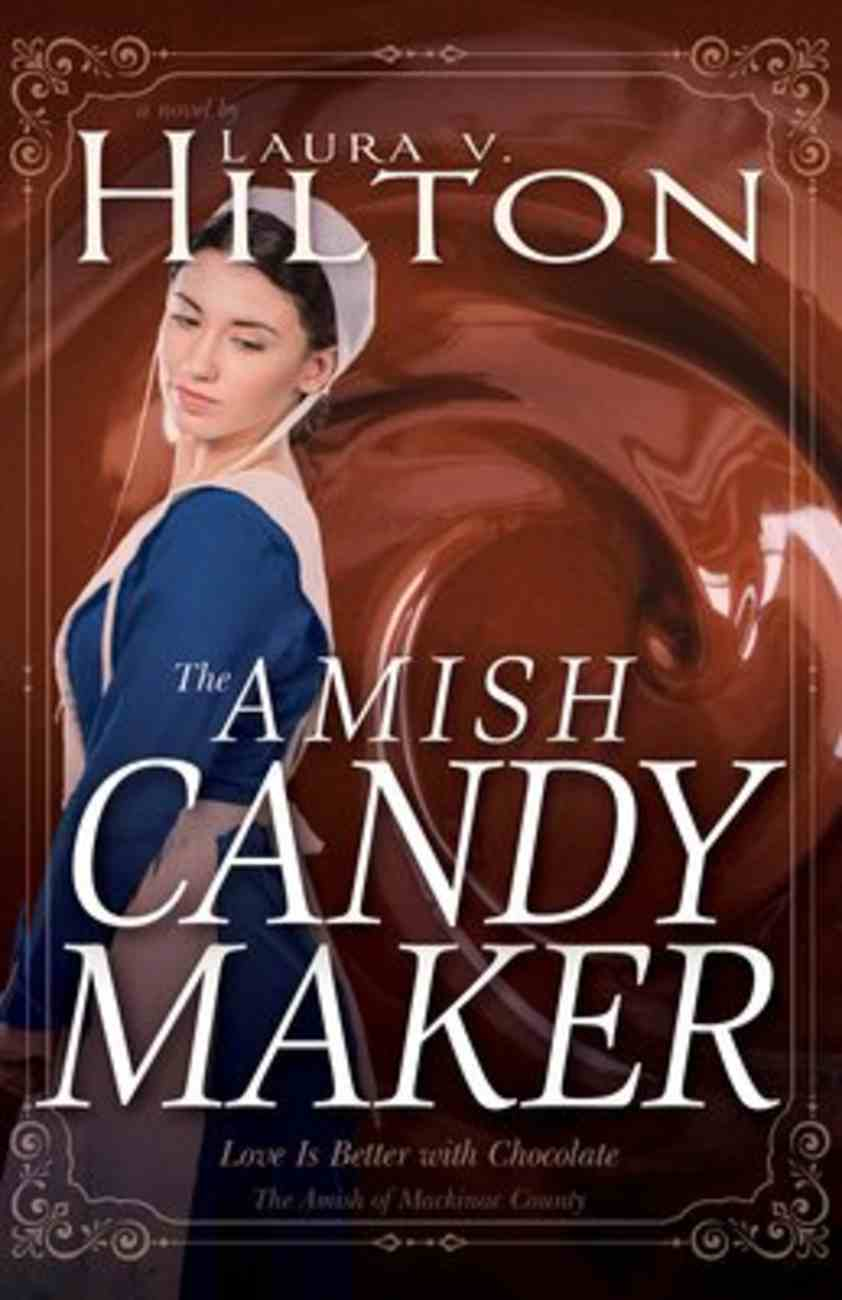 The Amish Candymaker (#02 in Amish Of Mackinac County Series) Paperback