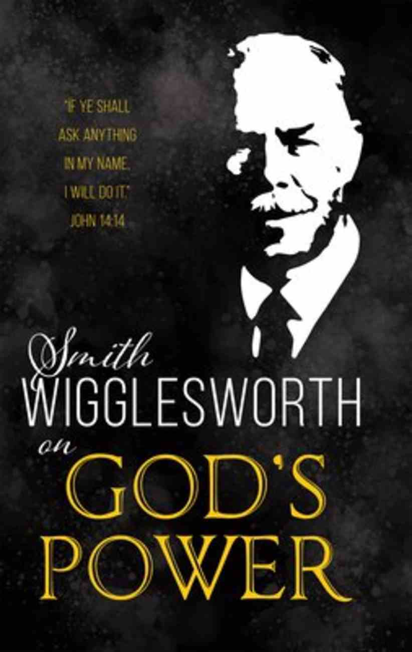 Smith Wigglesworth on God's Power Paperback