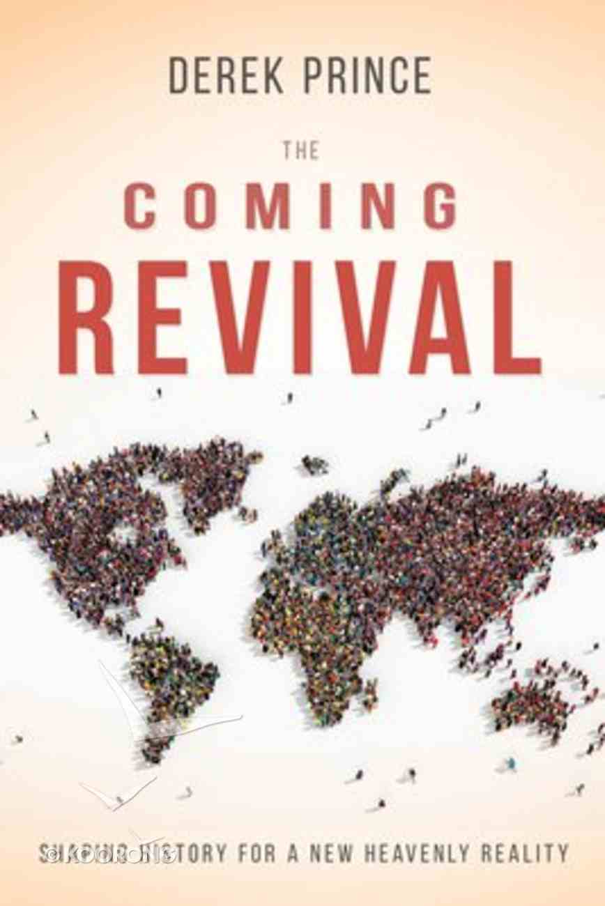 The Coming Revival: Shaping History For a New Heavenly Reality Paperback