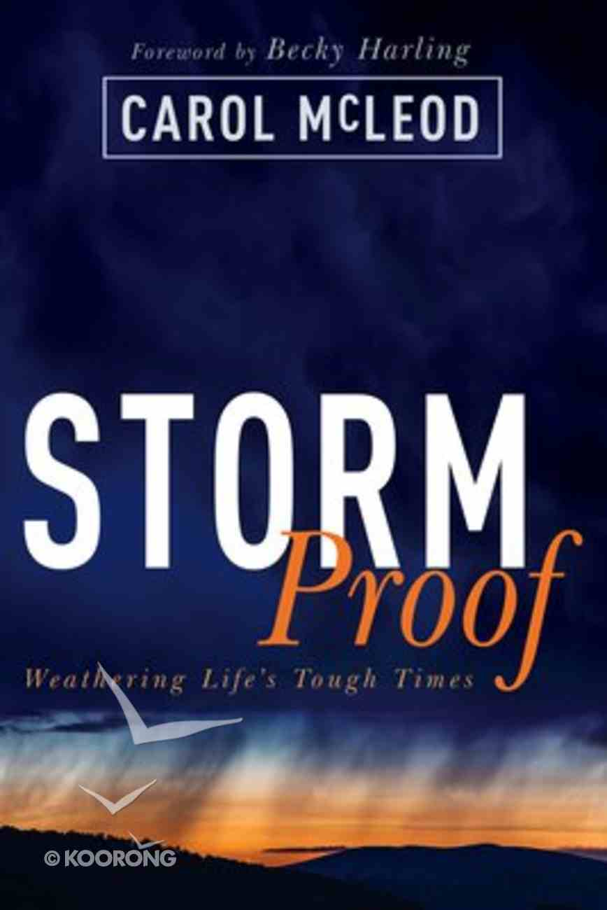 Stormproof: Weathering Life's Tough Times Paperback