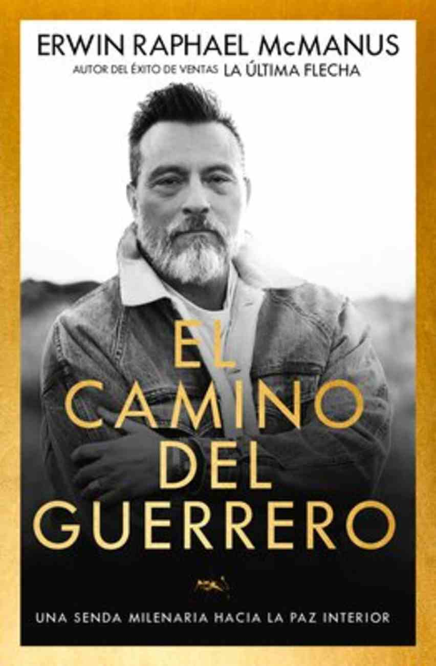 Camino Del Guerrero, El: Una Senda Milenaria Hacia La Paz Interior (Way Of The Warrior) Paperback