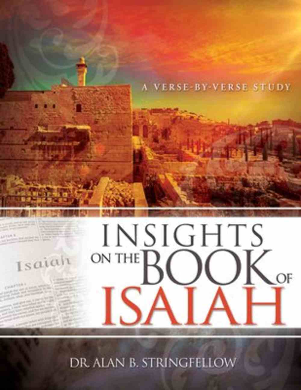 Insights on the Book of Isaiah: A Verse By Verse Study Paperback