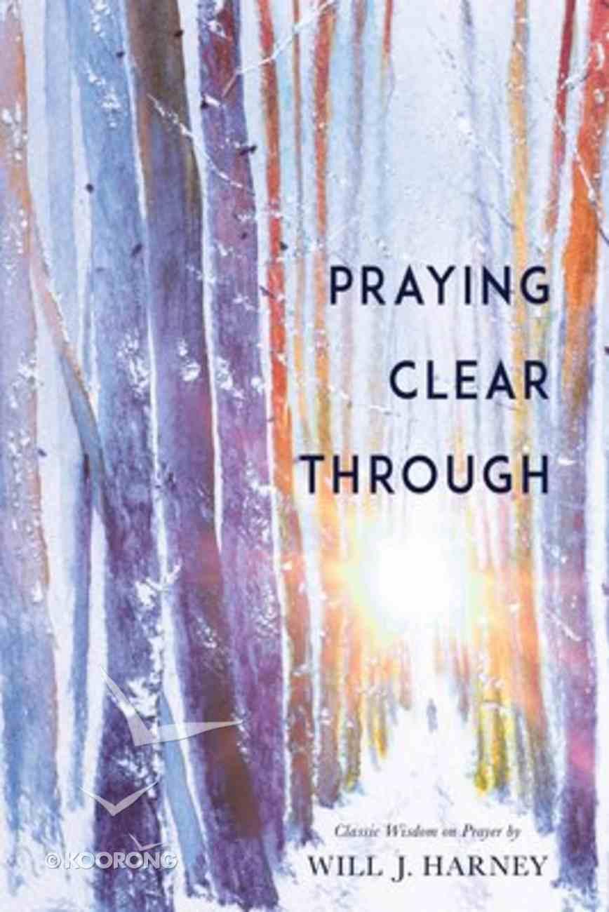 Praying Clear Through Paperback