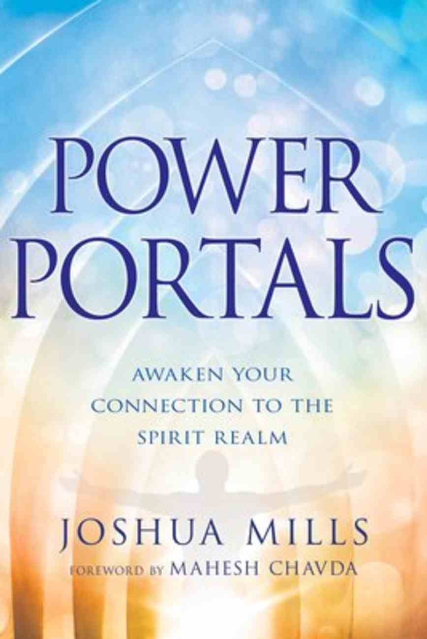 Power Portals: Awaken Your Connection to the Spirit Realm Paperback