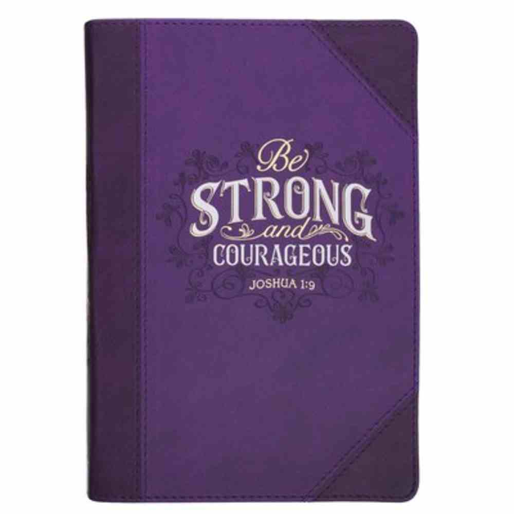 Journal: Be Strong and Courageous, Purple Imitation Leather