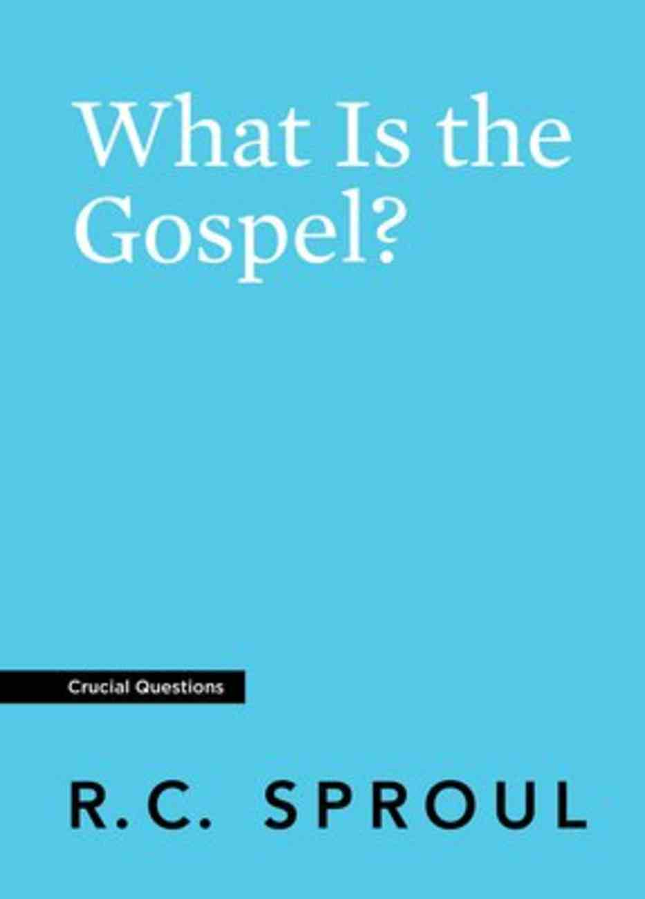 What is the Gospel? (Crucial Questions Series) Paperback