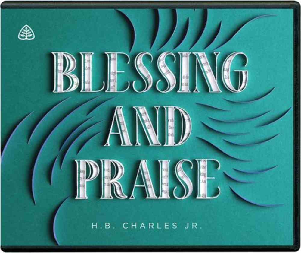 Blessings and Praise: Benedictions and Doxologies in Scripture (8 Twenty Three Minute Messages) (3 Cds) CD