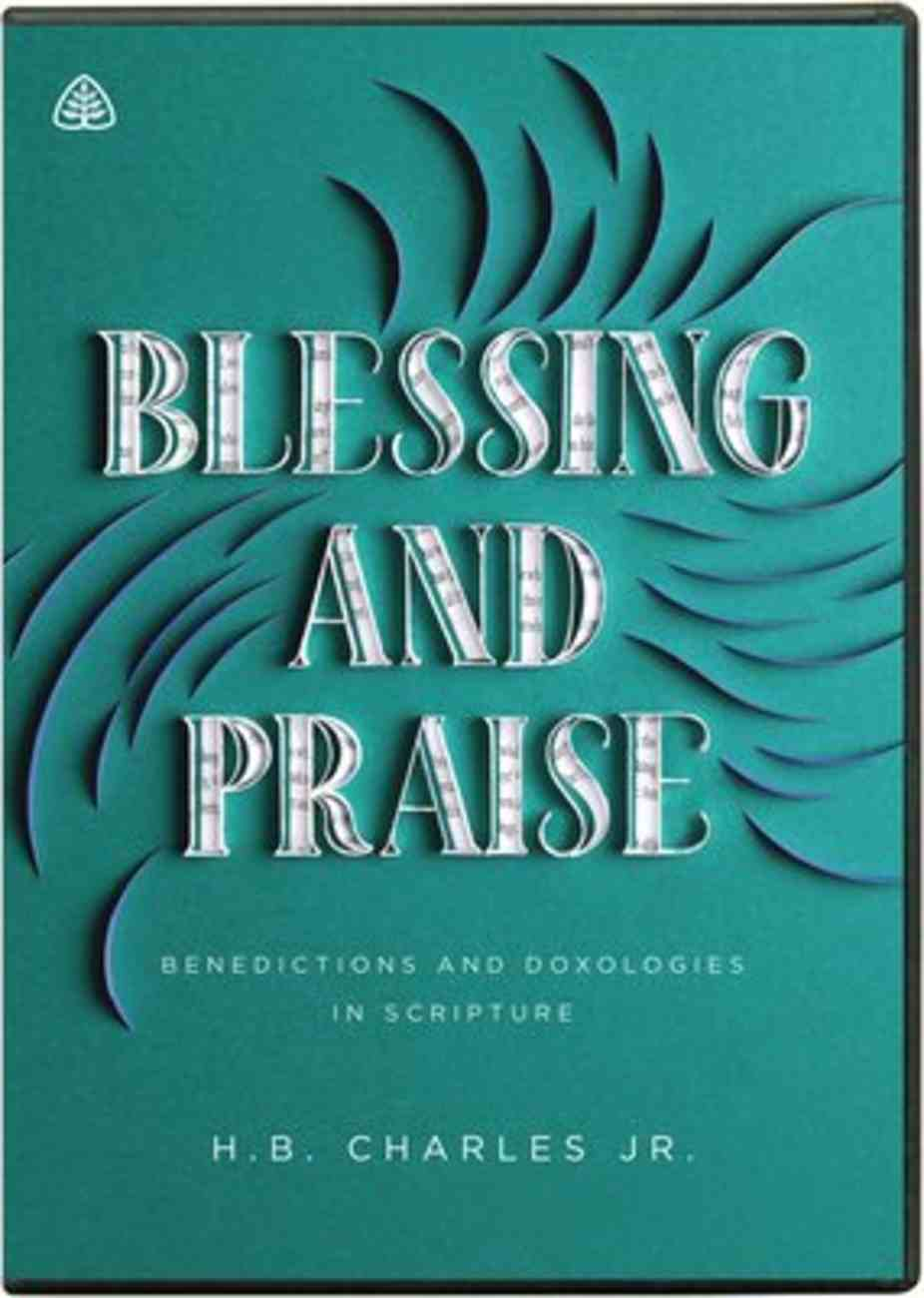 Blessing and Praise: Benedictions and Doxologies in Scripture (8 Twenty Three Minute Messages) (Dvd) DVD