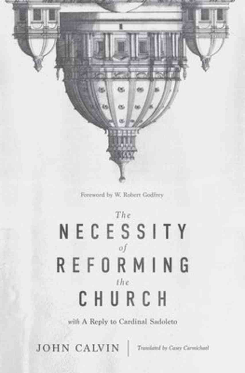 The Necessity of Reforming the Church Hardback