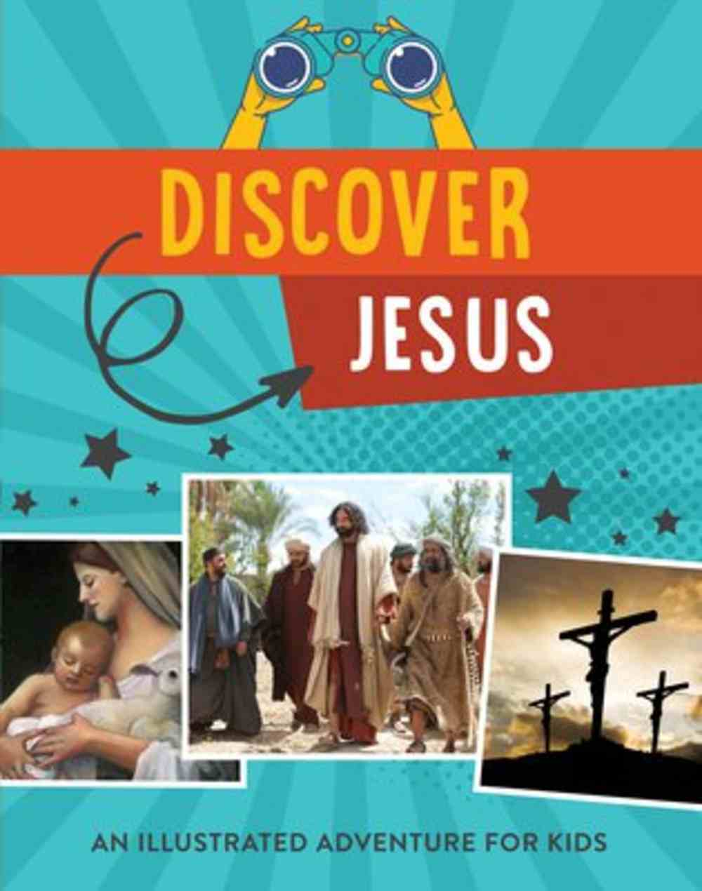 Discover Jesus: An Illustrated Adventure For Kids Paperback