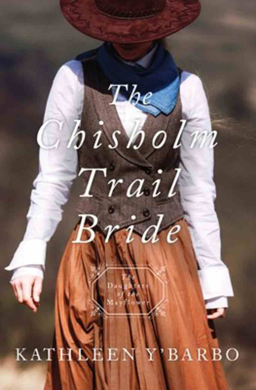 The Chisholm Trail Bride (Daughters Of The Mayflower Series) Paperback