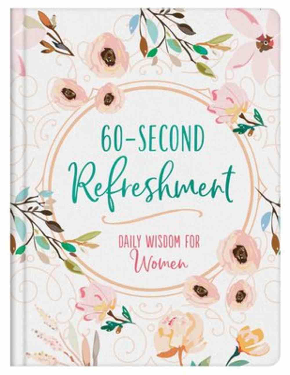 60-Second Refreshment: Daily Wisdom For Women Hardback
