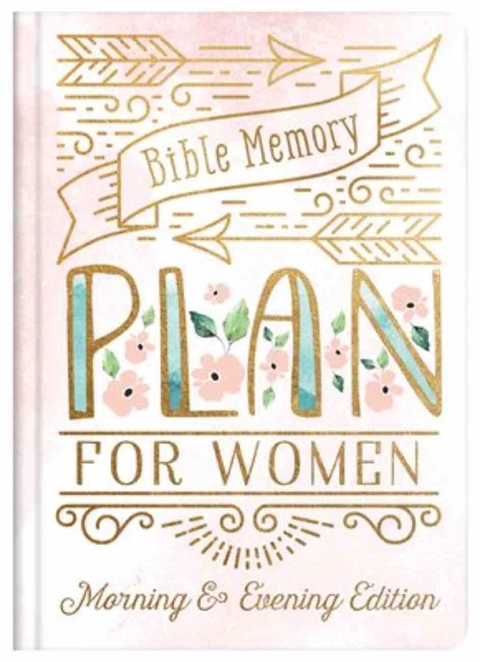 Bible Memory Plan For Women: Morning & Evening Edition Hardback