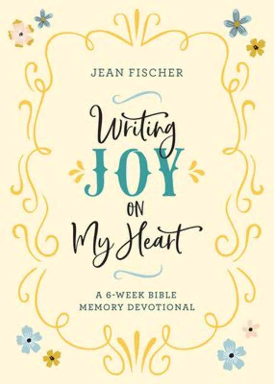 Writing Joy on My Heart: A 6-Week Bible Memory Devotional Paperback