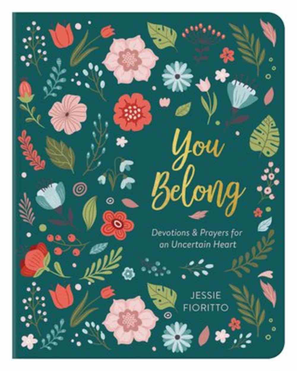 You Belong: Devotions & Prayers For An Uncertain Heart Paperback
