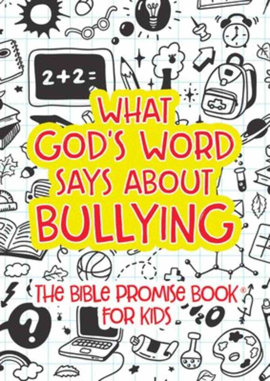 What God's Word Says About Bullying: The Bible Promise Book For Kids Paperback