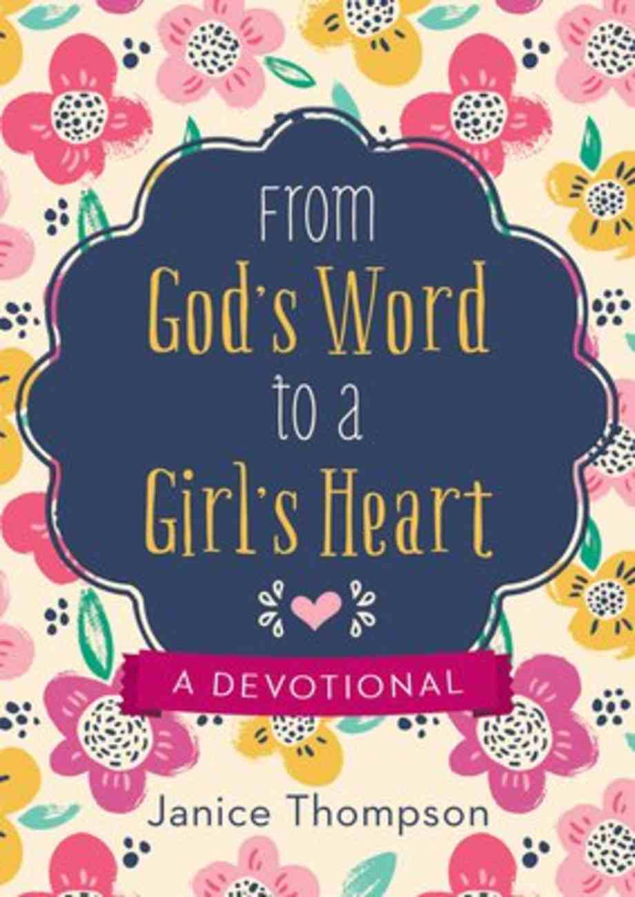 From God's Word to a Girl's Heart: A Devotional Paperback