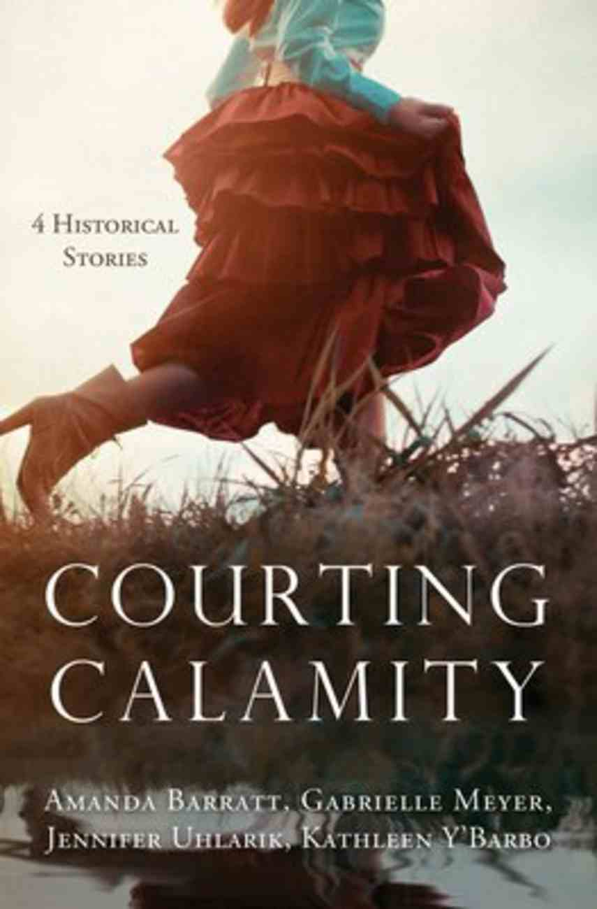 Courting Calamity: 4 Stories From Bygone Days Paperback