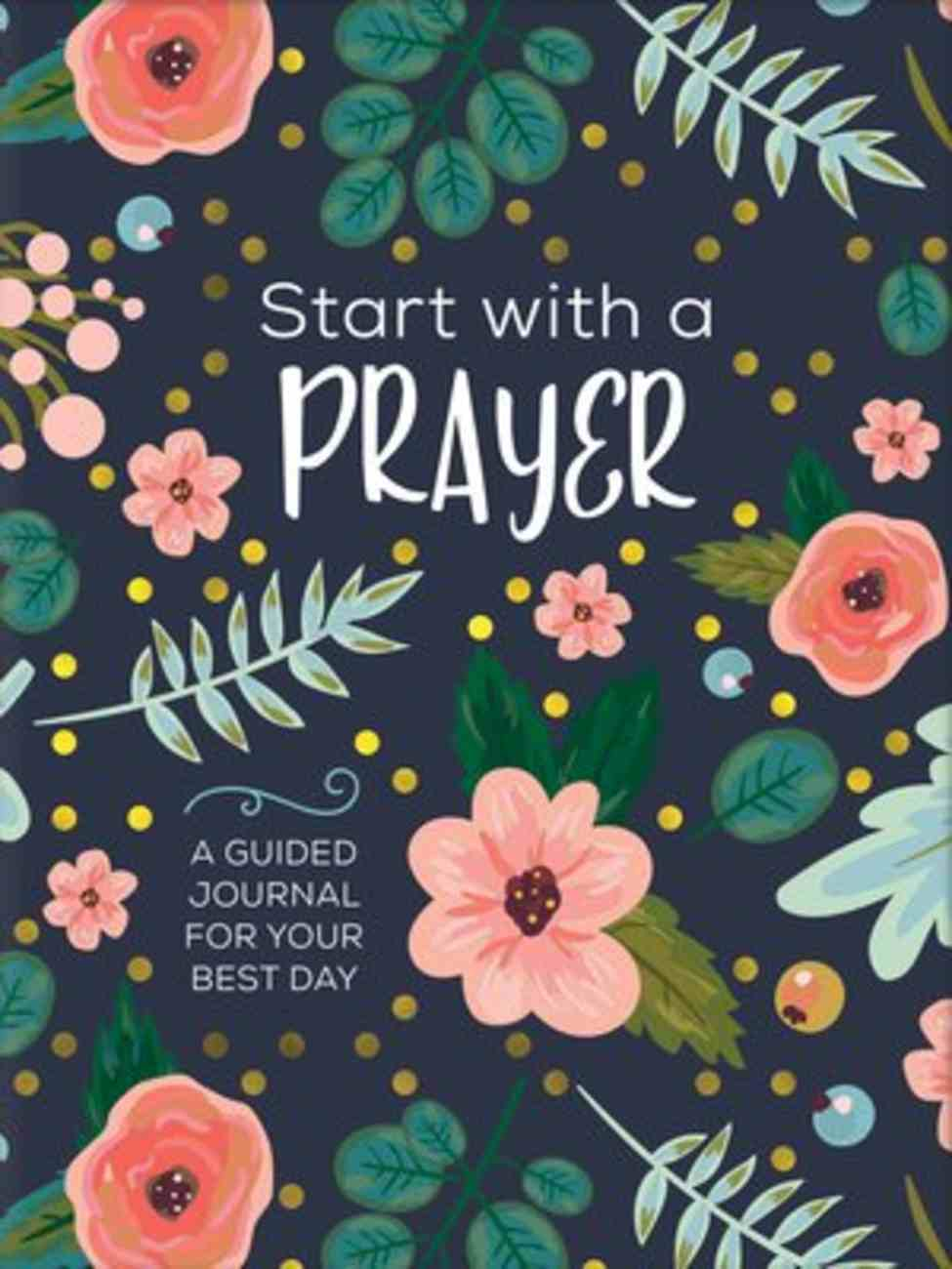 Start With a Prayer: A Guided Journal For Your Best Day Paperback