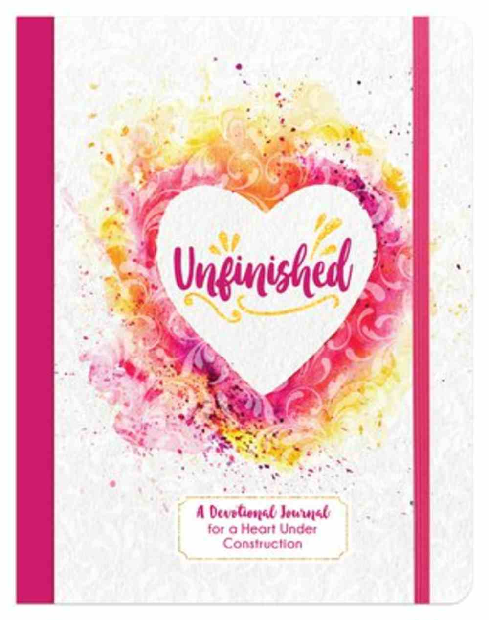 Unfinished: A Devotional Journal For a Heart Under Construction Paperback