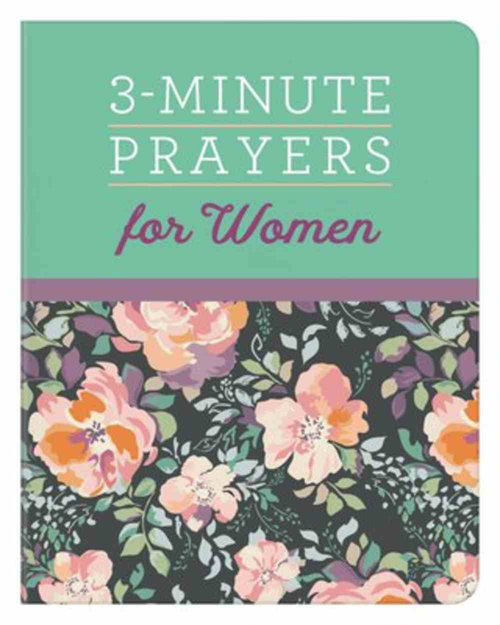 3-Minute Prayers For Women (3 Minute Devotions Series) Paperback
