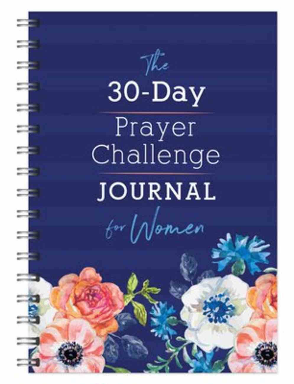 The 30-Day Prayer Challenge Journal For Women Spiral