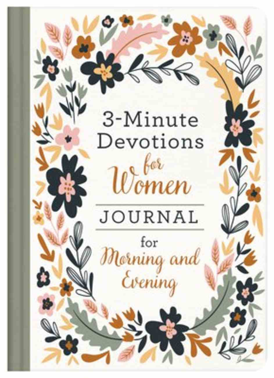 3-Minute Devotions For Women Journal For Morning and Evening (3 Minute Devotions Series) Hardback