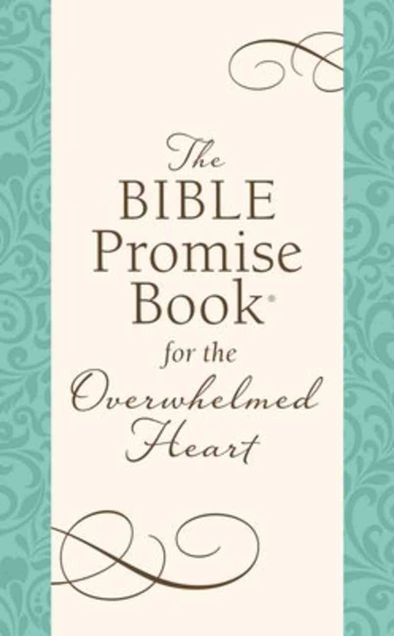 The Bible Promise Book For the Overwhelmed Heart: Finding Rest in God's Word Paperback