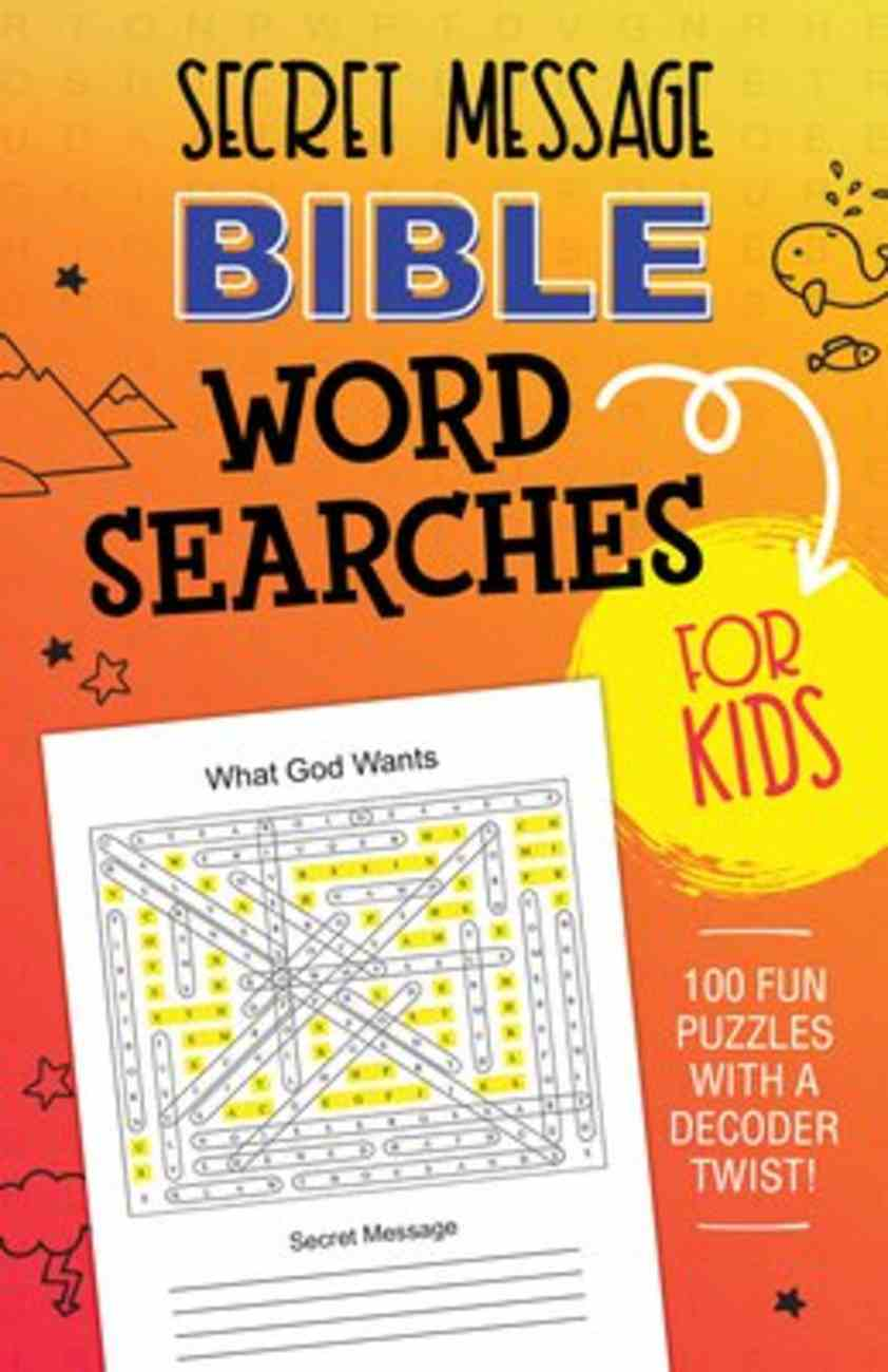 Secret Message Bible Word Searches For Kids: 100 Fun Puzzles With a Decoder Twist! Paperback
