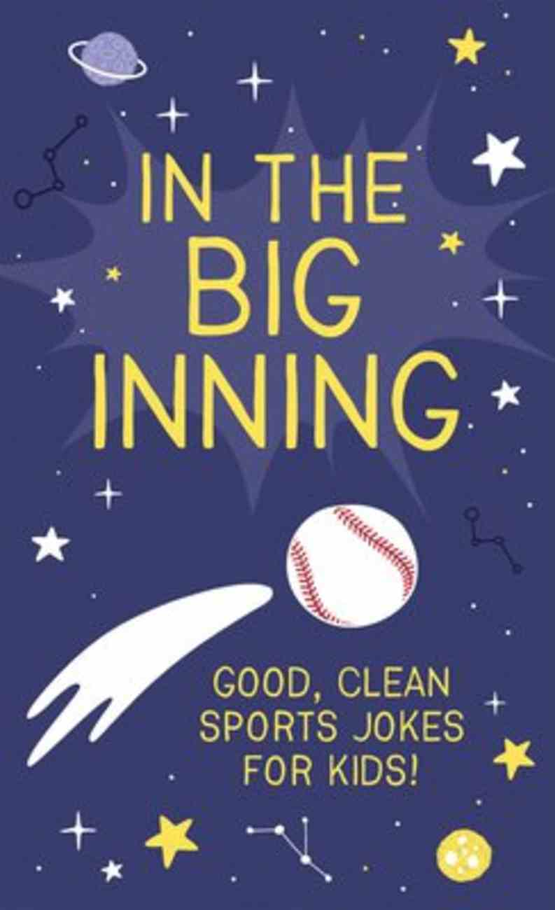 In the Big Inning: Good, Clean Sports Jokes For Kids! Paperback