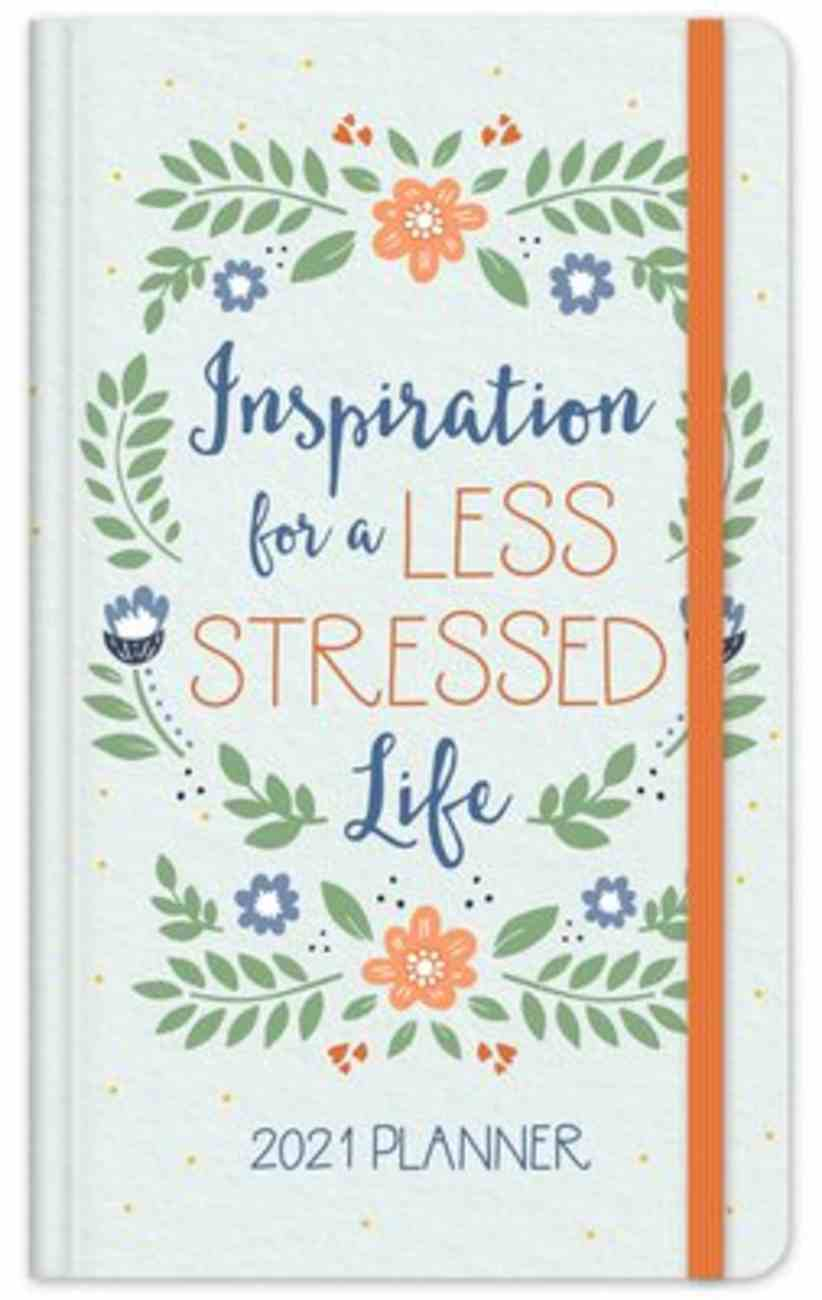 2021 17-Month Diary/Planner: Inspiration For a Less Stressed Life Hardback