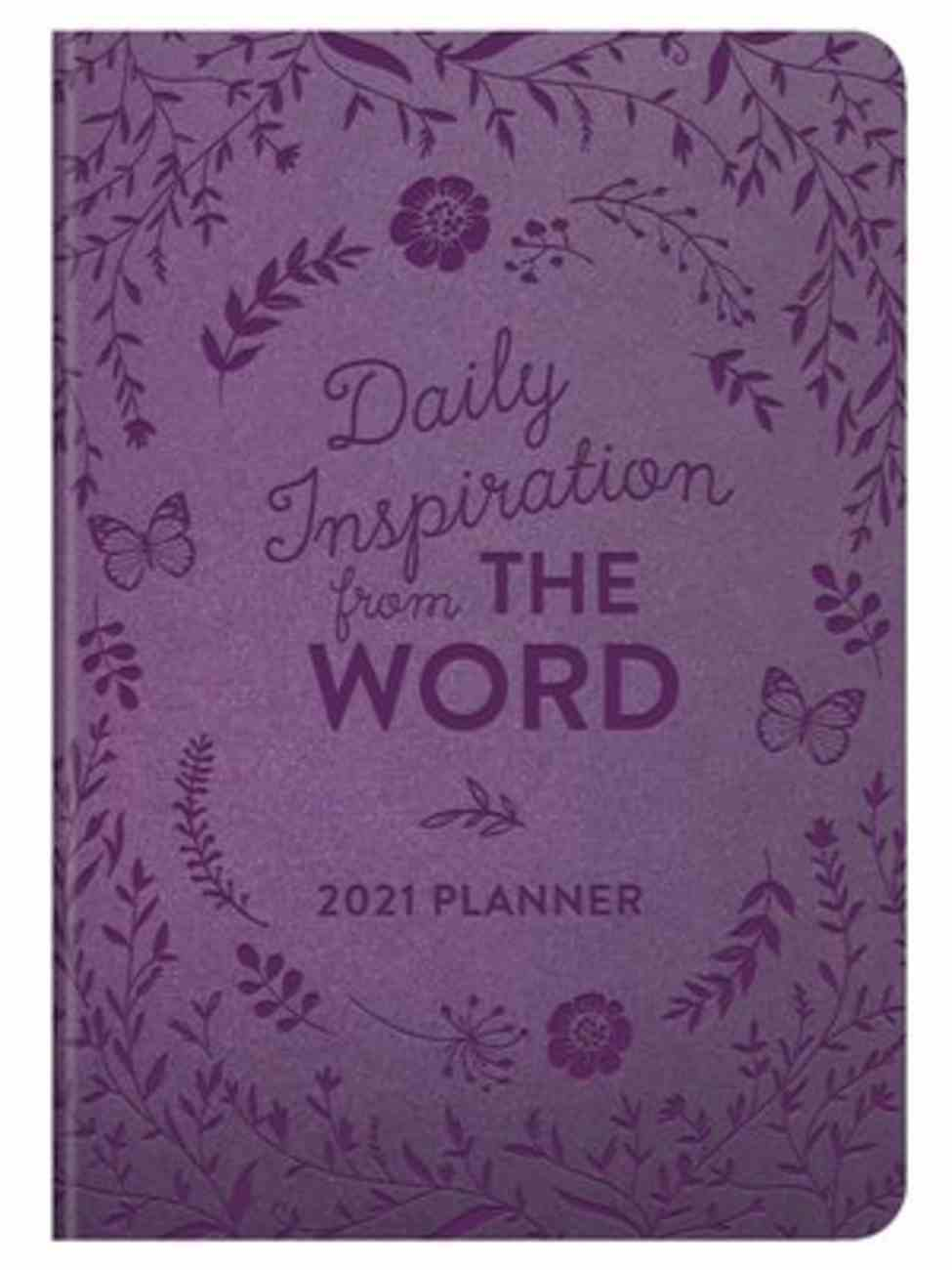 2021 17-Month Diary/Planner: Daily Inspiration From the Word Paperback
