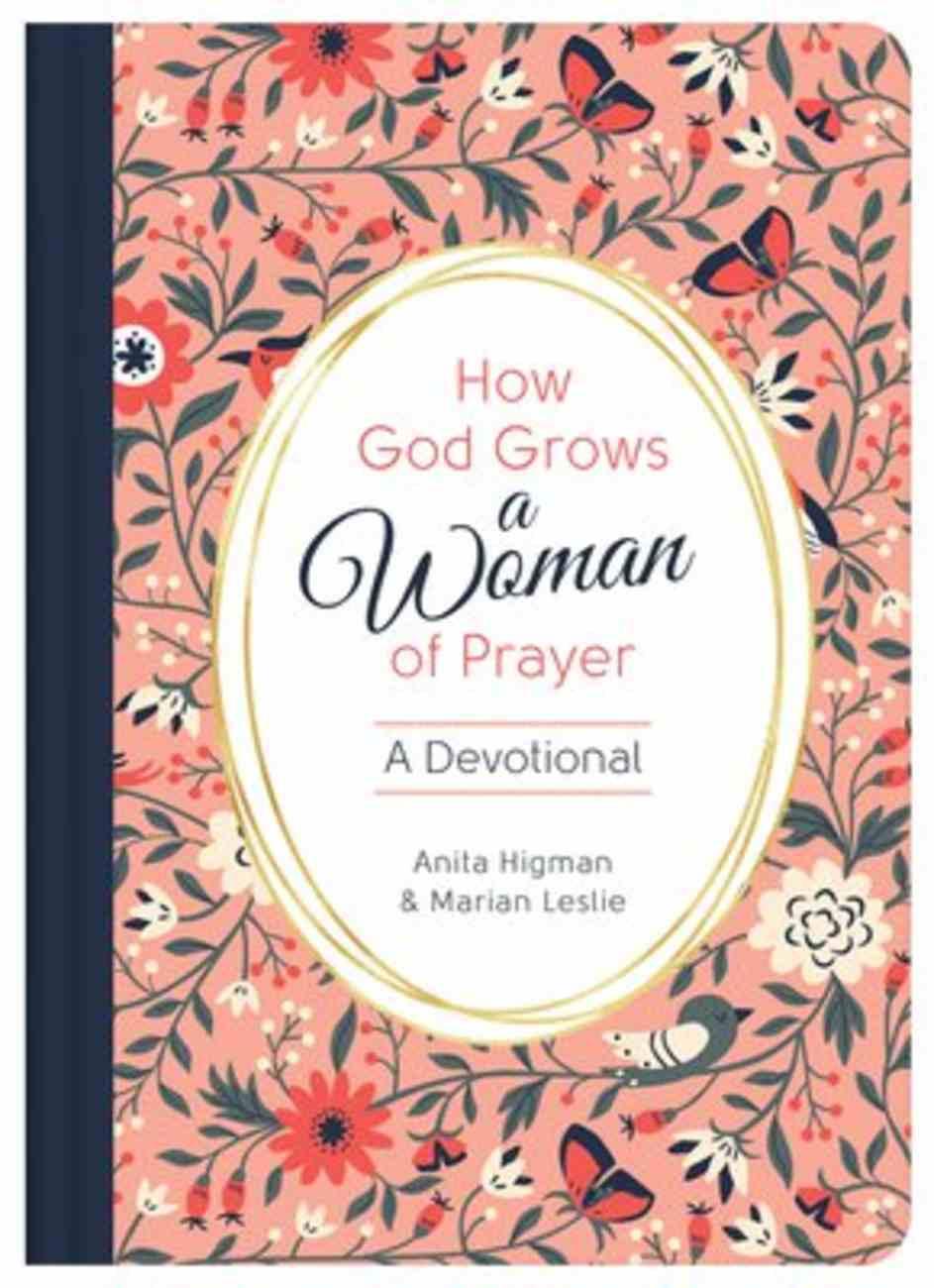 How God Grows a Woman of Prayer: A Devotional Hardback