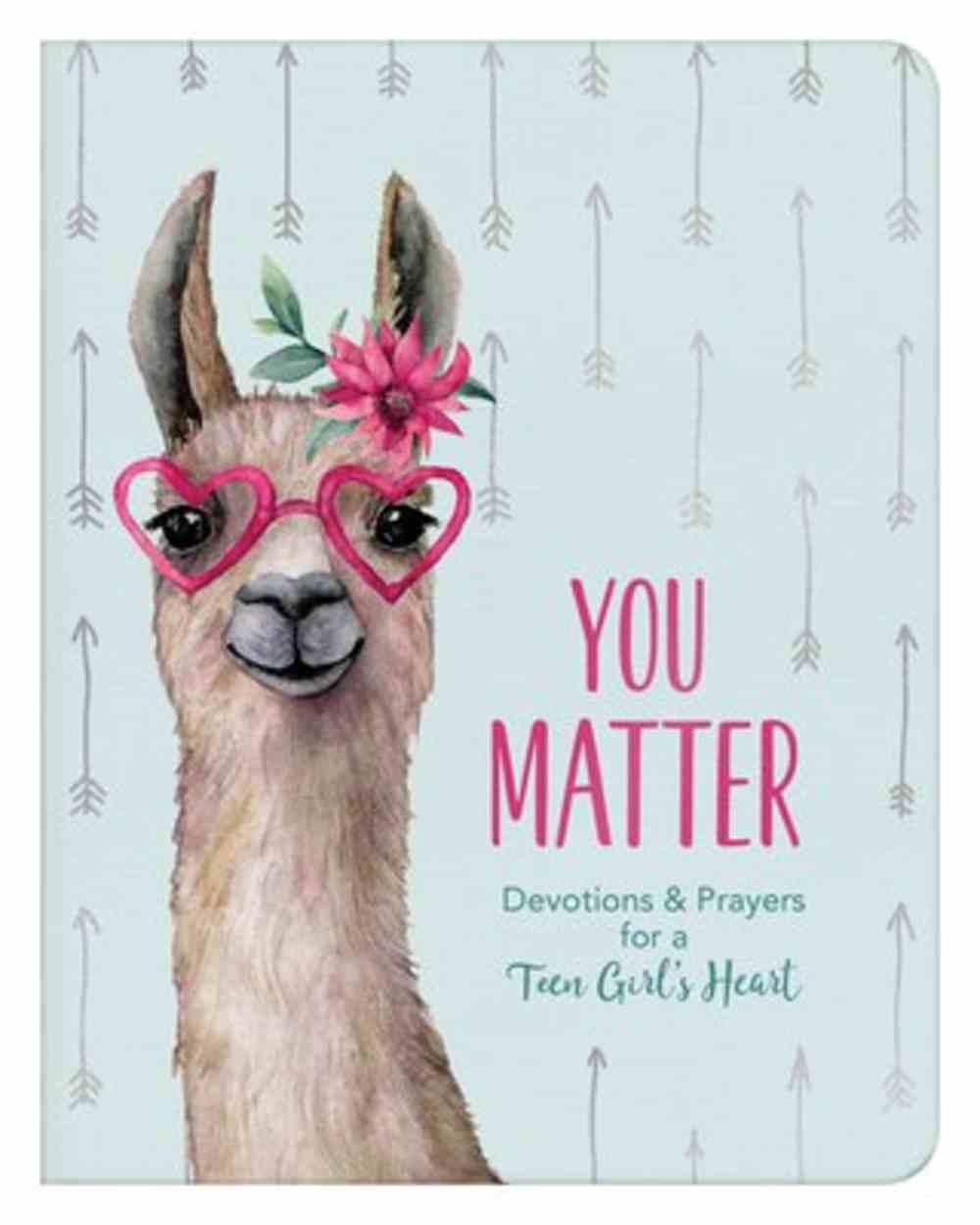 You Matter: Devotions & Prayers For a Teen Girl's Heart (For Teen Girls) Paperback