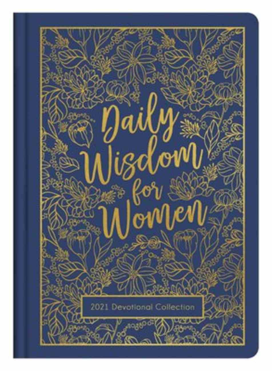 Daily Wisdom For Women 2021 Devotional Collection Hardback