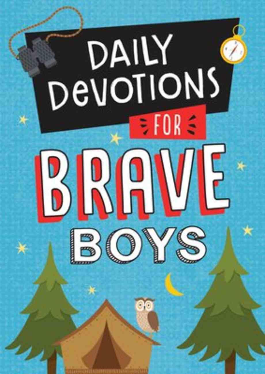 Daily Devotions For Brave Boys (Brave Boys Series) Paperback