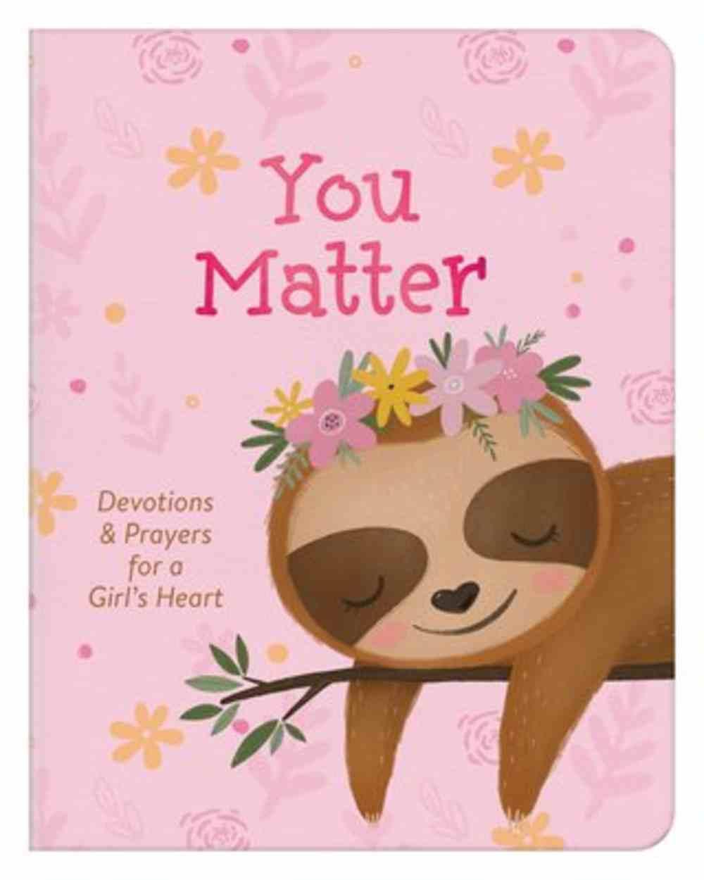 You Matter: Devotions & Prayers For a Girl's Heart (For Girls) Paperback