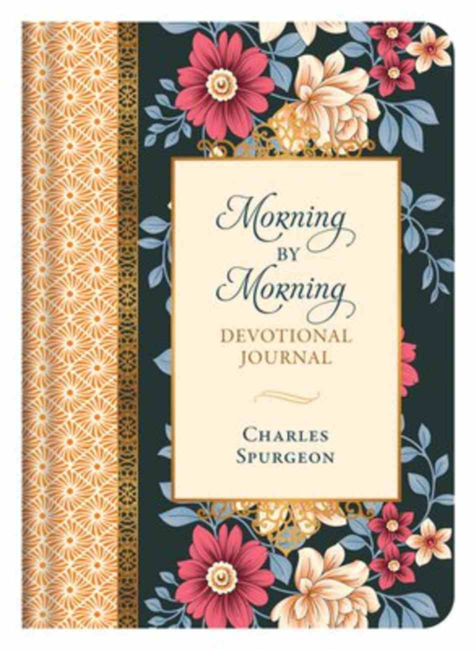 Morning By Morning Devotional Journal: Daily Inspiration From the Beloved Classic Hardback