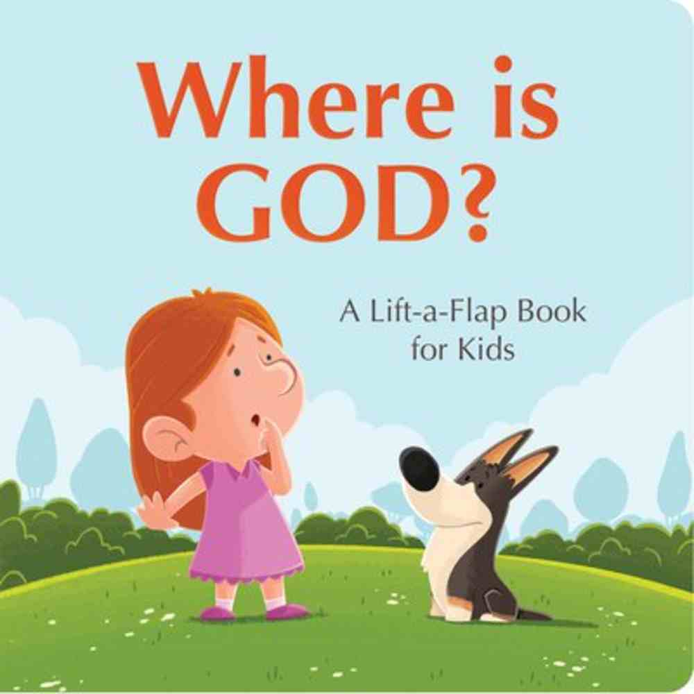 Where is God?: A Lift-A-Flap Book For Kids Board Book