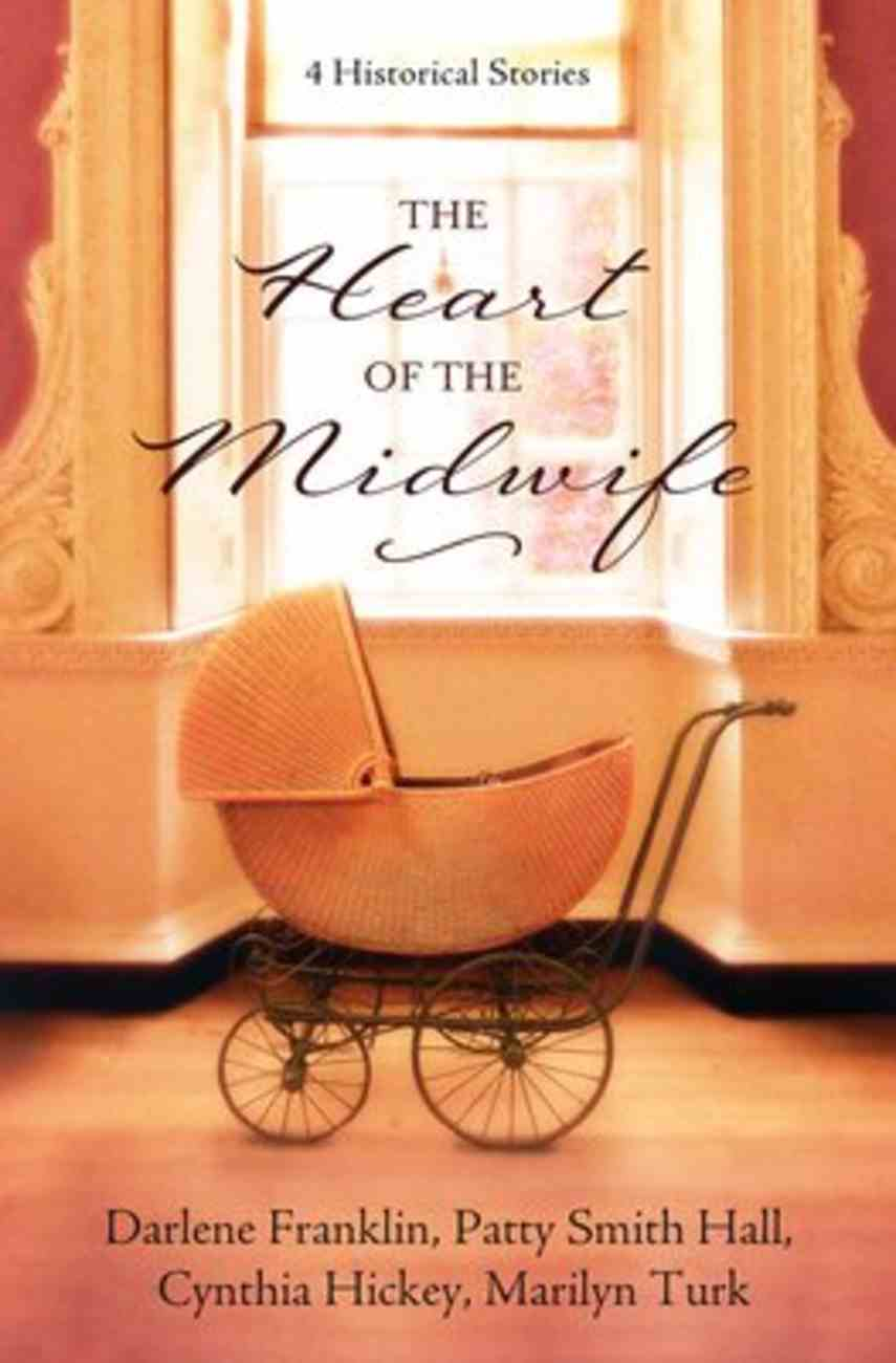 The Heart of the Midwife: 4 Historical Stories Paperback