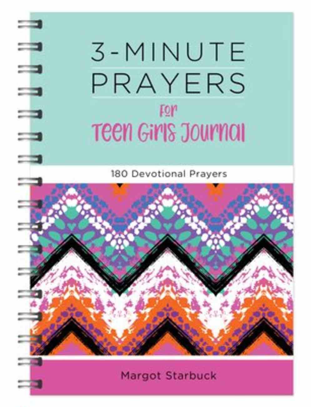 3-Minute Prayers For Teen Girls Journal: 180 Devotional Prayers Spiral